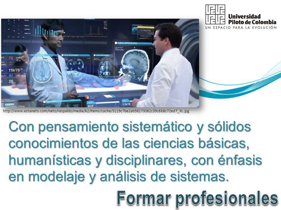 Con pensamiento sistemático y sólidos conocimientos de las ciencias básicas, humanísticas y disciplinares, con énfasis en modelaje y análisis de sistemas.