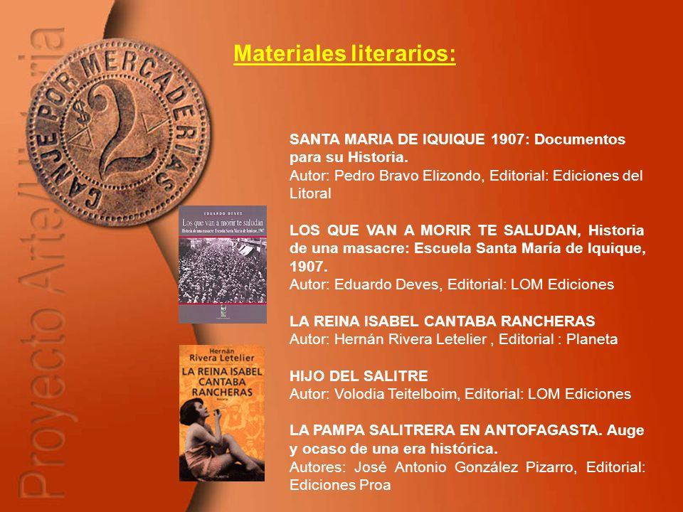 Materiales literarios: SANTA MARIA DE IQUIQUE 1907: Documentos para su Historia. Autor: Pedro Bravo Elizondo, Editorial: Ediciones del Litoral LOS QUE