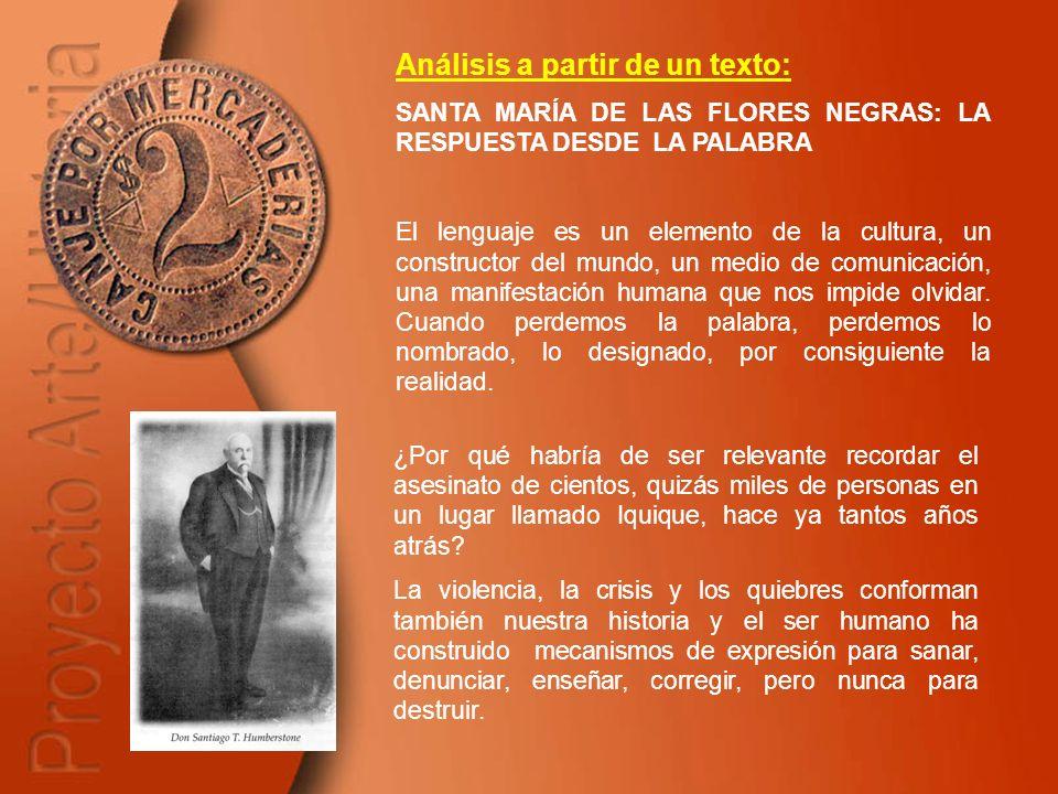 Análisis a partir de un texto: SANTA MARÍA DE LAS FLORES NEGRAS: LA RESPUESTA DESDE LA PALABRA El lenguaje es un elemento de la cultura, un constructo