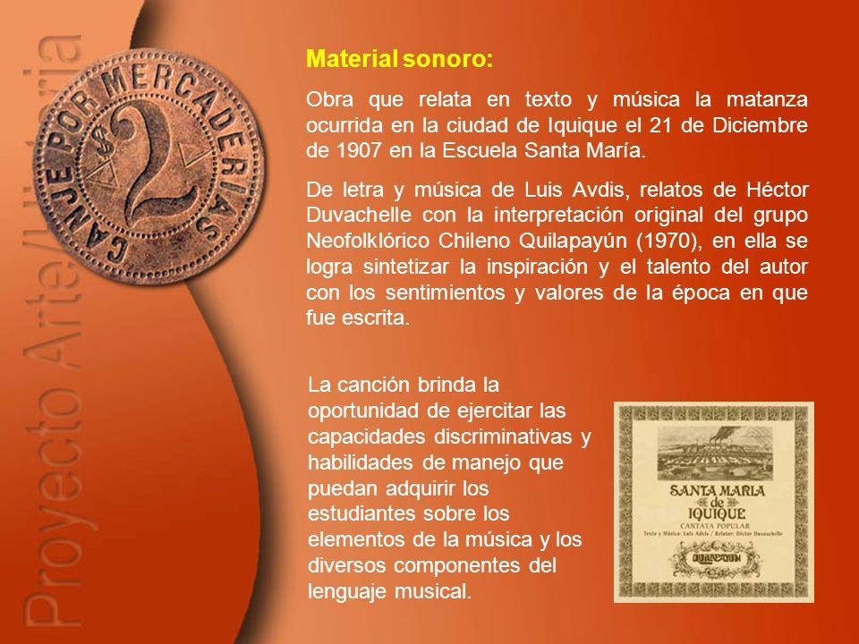 Material sonoro: Obra que relata en texto y música la matanza ocurrida en la ciudad de Iquique el 21 de Diciembre de 1907 en la Escuela Santa María. D