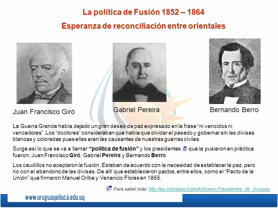 La política de Fusión 1852 – 1864 Esperanza de reconciliación entre orientales La Guerra Grande había dejado un gran deseo de paz expresado en la fras