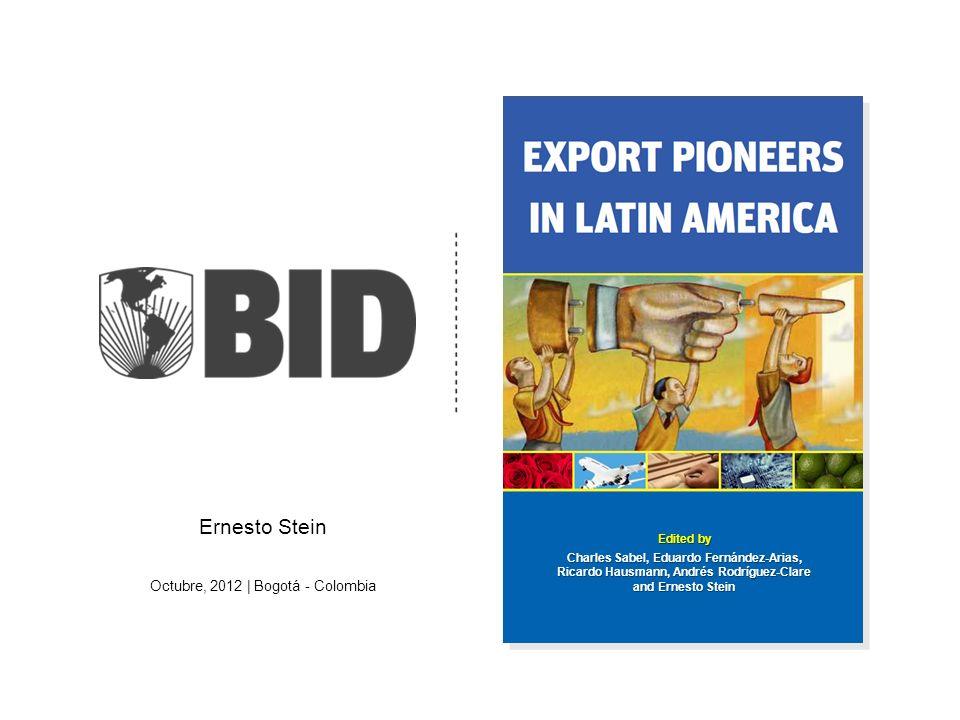 Edited by Charles Sabel, Eduardo Fernández-Arias, Ricardo Hausmann, Andrés Rodríguez-Clare and Ernesto Stein Ernesto Stein Octubre, 2012 | Bogotá - Colombia