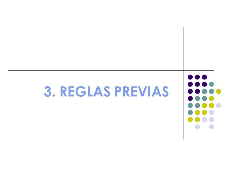 3. REGLAS PREVIAS