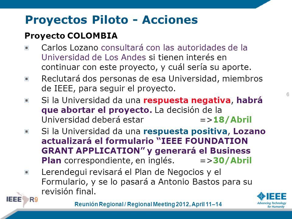 Reunión Regional / Regional Meeting 2012, April 11–14 Proyectos Piloto - Acciones Proyecto COLOMBIA Carlos Lozano consultará con las autoridades de la