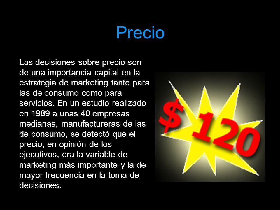Precio Las decisiones sobre precio son de una importancia capital en la estrategia de marketing tanto para las de consumo como para servicios. En un e