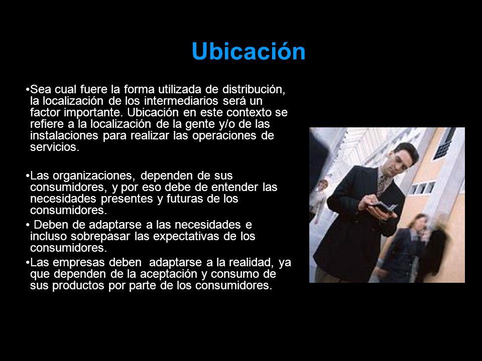 Sea cual fuere la forma utilizada de distribución, la localización de los intermediarios será un factor importante. Ubicación en este contexto se refi