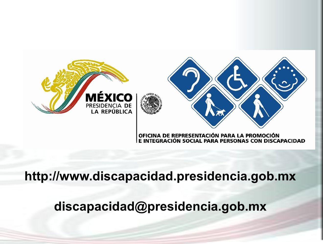 http://www.discapacidad.presidencia.gob.mx discapacidad@presidencia.gob.mx