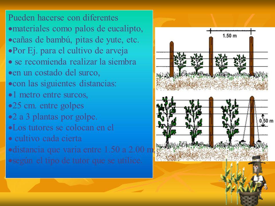 Pueden hacerse con diferentes materiales como palos de eucalipto, cañas de bambú, pitas de yute, etc.