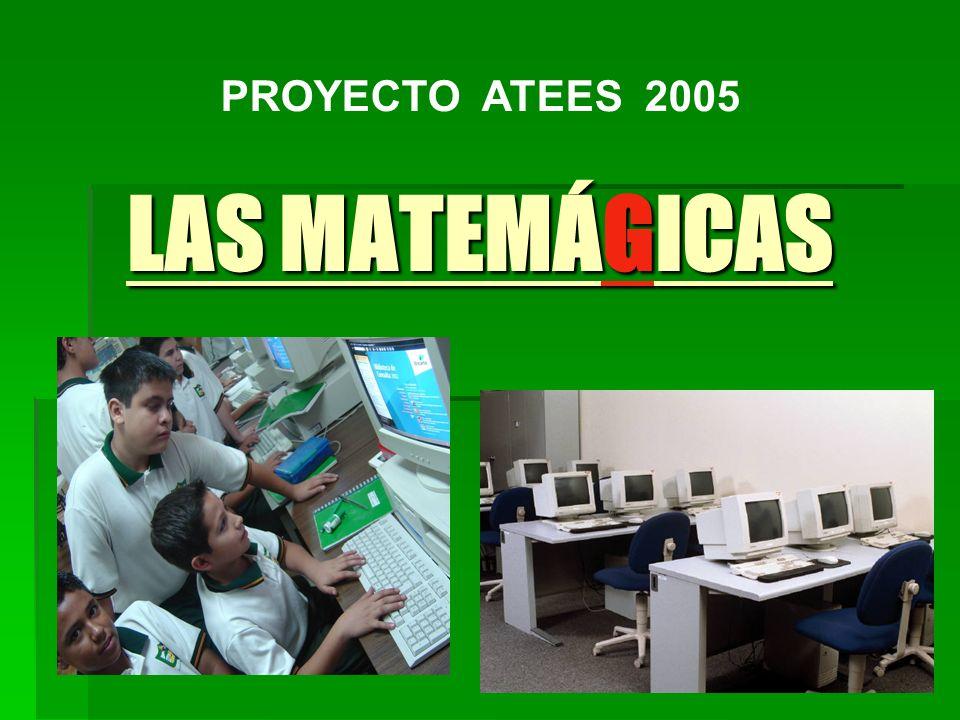 LAS MATEMÁGICAS PROYECTO ATEES 2005