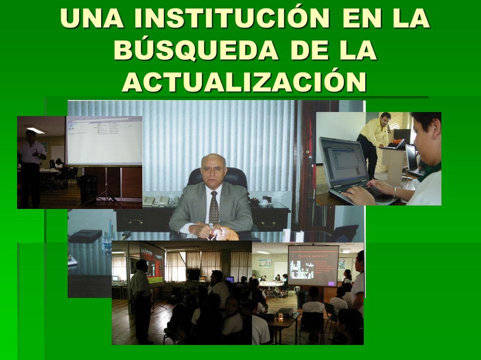 UNA INSTITUCIÓN EN LA BÚSQUEDA DE LA ACTUALIZACIÓN