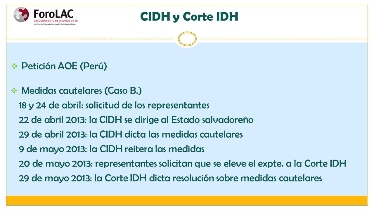 Petición AOE (Perú) Medidas cautelares (Caso B.) 18 y 24 de abril: solicitud de los representantes 22 de abril 2013: la CIDH se dirige al Estado salva