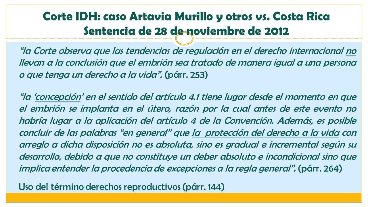 la Corte observa que las tendencias de regulación en el derecho internacional no llevan a la conclusión que el embrión sea tratado de manera igual a u
