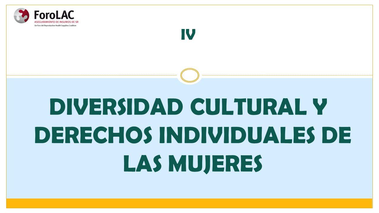 DIVERSIDAD CULTURAL Y DERECHOS INDIVIDUALES DE LAS MUJERES IV