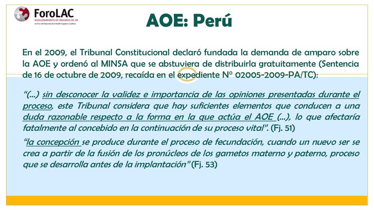 En el 2009, el Tribunal Constitucional declaró fundada la demanda de amparo sobre la AOE y ordenó al MINSA que se abstuviera de distribuirla gratuitam
