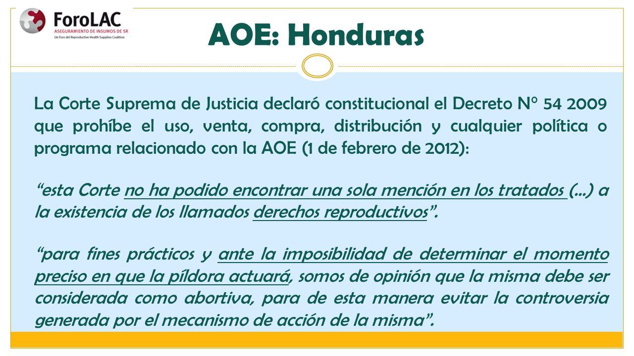 AOE: Honduras La Corte Suprema de Justicia declaró constitucional el Decreto N° 54 2009 que prohíbe el uso, venta, compra, distribución y cualquier po
