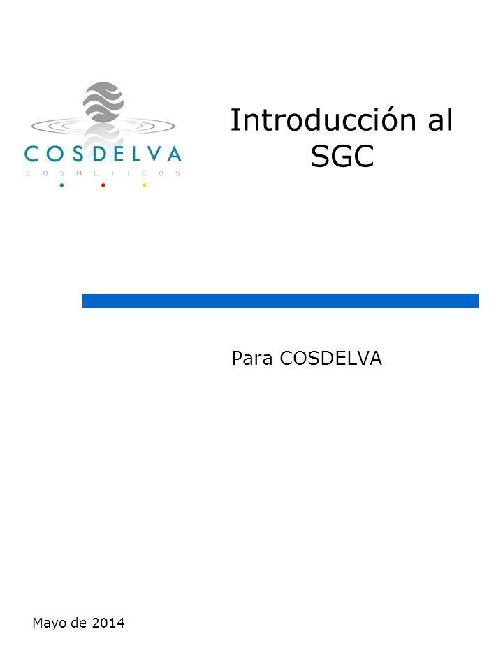 Mayo de 2014 Introducción al SGC Para COSDELVA