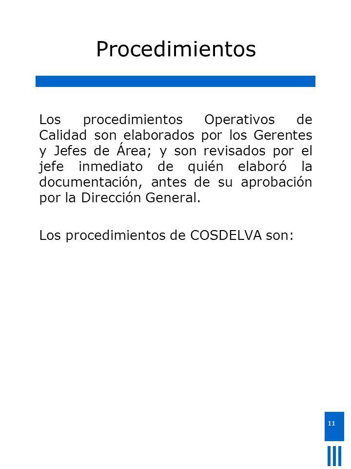 11 Procedimientos Los procedimientos Operativos de Calidad son elaborados por los Gerentes y Jefes de Área; y son revisados por el jefe inmediato de q