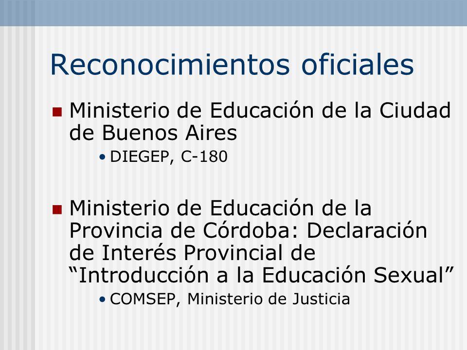 Reconocimientos oficiales Ministerio de Educación de la Ciudad de Buenos Aires DIEGEP, C-180 Ministerio de Educación de la Provincia de Córdoba: Decla