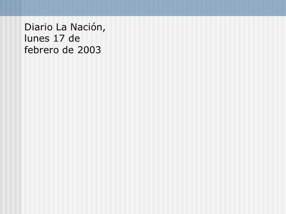 Diario La Nación, lunes 17 de febrero de 2003