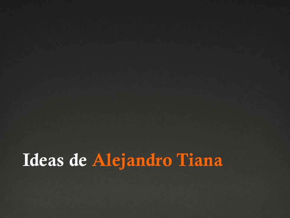 Ideas de Alejandro Tiana