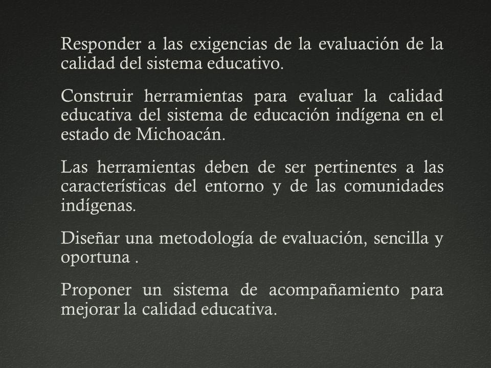 Responder a las exigencias de la evaluación de la calidad del sistema educativo. Construir herramientas para evaluar la calidad educativa del sistema