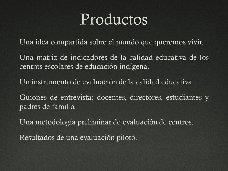 Productos Una idea compartida sobre el mundo que queremos vivir. Una matriz de indicadores de la calidad educativa de los centros escolares de educaci