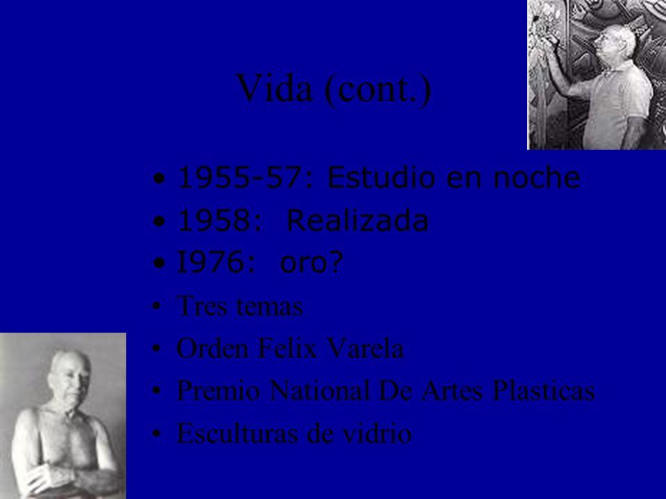 1955-57: Estudio en noche 1958: Realizada I976: oro.