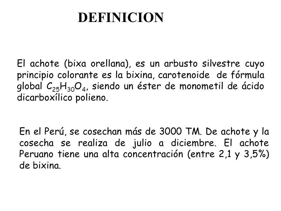 El achote (bixa orellana), es un arbusto silvestre cuyo principio colorante es la bixina, carotenoide de fórmula global C 25 H 30 O 4, siendo un éster