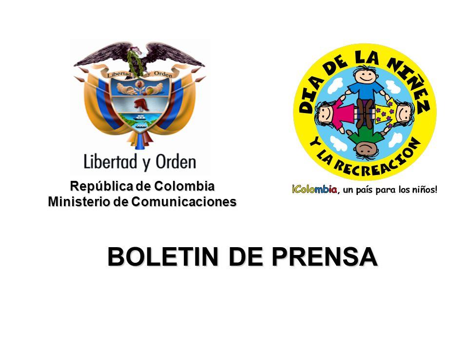 República de Colombia Ministerio de Comunicaciones BOLETIN DE PRENSA