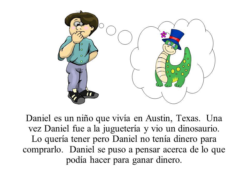 Daniel es un niño que vivía en Austin, Texas. Una vez Daniel fue a la juguetería y vio un dinosaurio. Lo quería tener pero Daniel no tenía dinero para