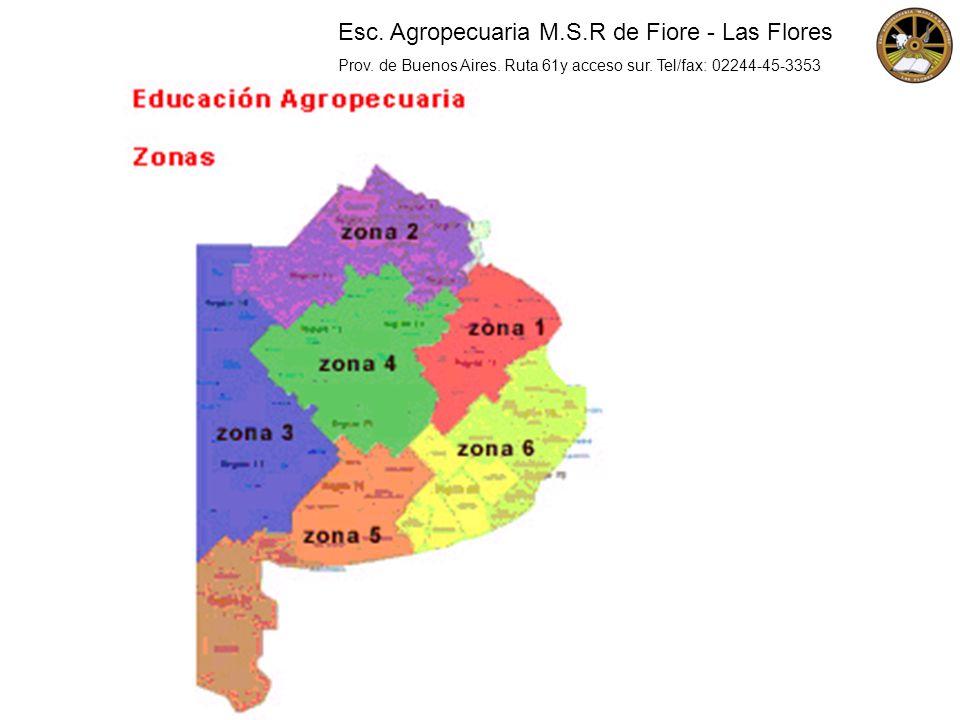 Esc. Agropecuaria M.S.R de Fiore - Las Flores Prov. de Buenos Aires. Ruta 61y acceso sur. Tel/fax: 02244-45-3353