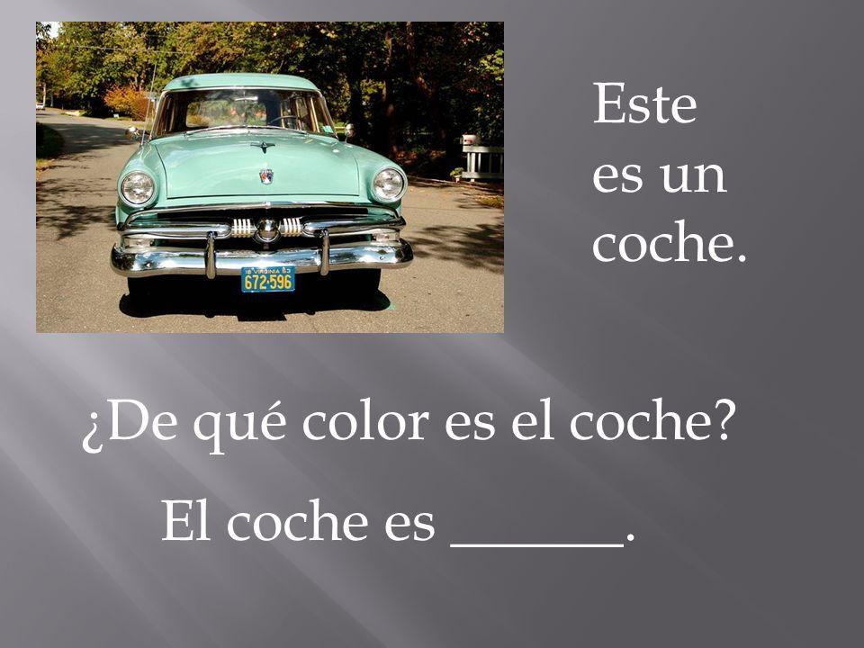 Este es un coche. ¿De qué color es el coche? El coche es ______.