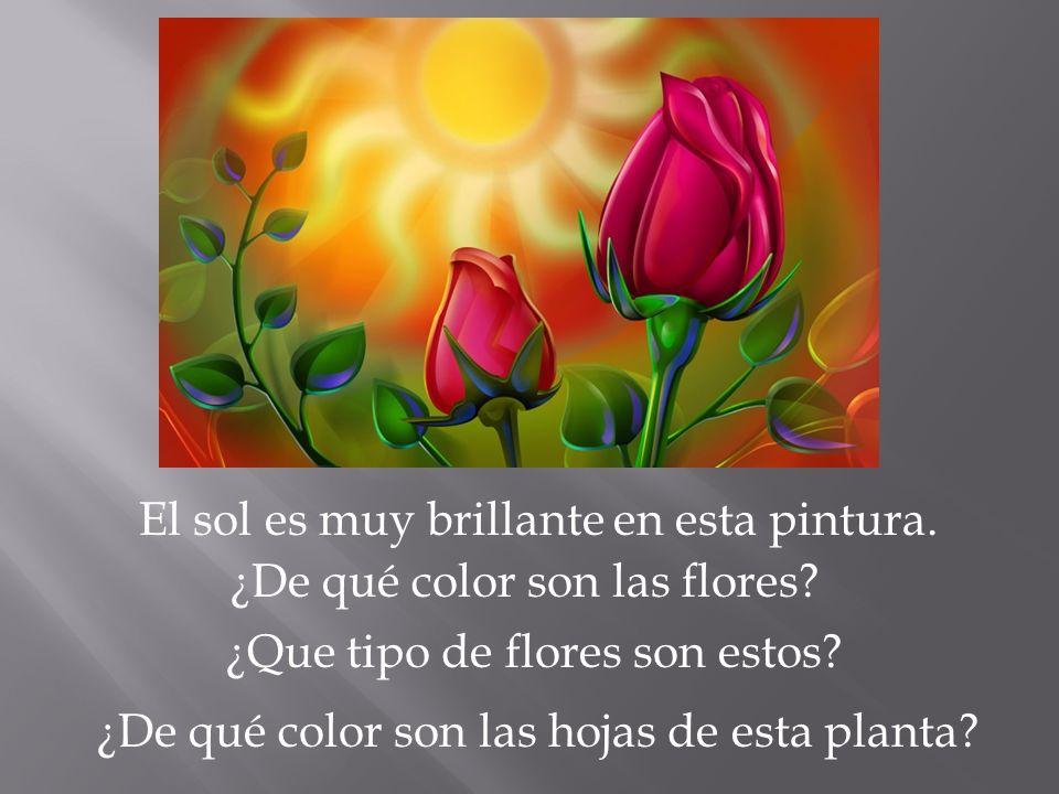 El sol es muy brillante en esta pintura. ¿De qué color son las flores? ¿Que tipo de flores son estos? ¿De qué color son las hojas de esta planta?