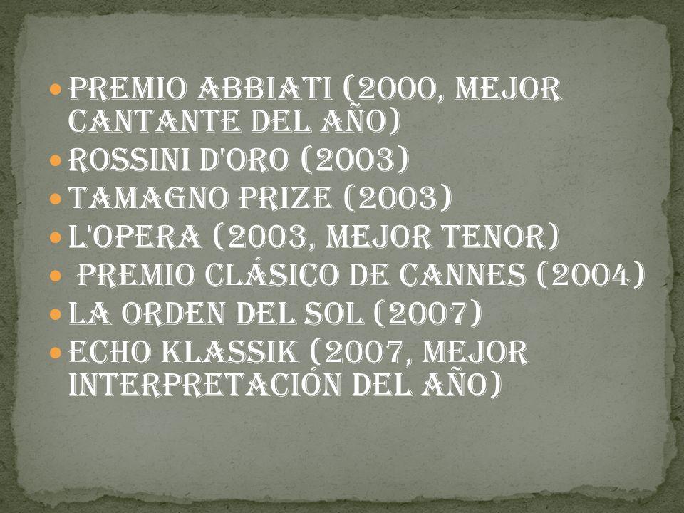 Premio Abbiati (2000, mejor cantante del año) Rossini d Oro (2003) Tamagno Prize (2003) L Opera (2003, mejor tenor) Premio Clásico de Cannes (2004) La Orden del Sol (2007) Echo Klassik (2007, mejor interpretación del año)