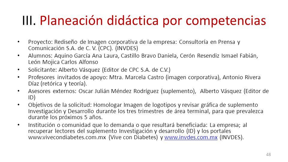 III. Planeación didáctica por competencias Proyecto: Rediseño de Imagen corporativa de la empresa: Consultoría en Prensa y Comunicación S.A. de C. V.