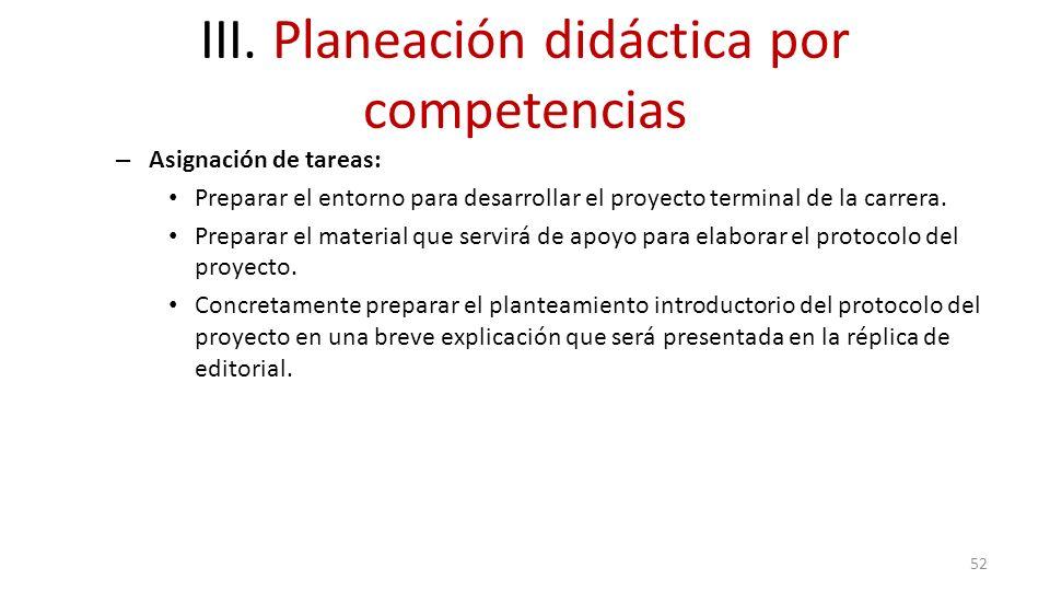 III. Planeación didáctica por competencias – Asignación de tareas: Preparar el entorno para desarrollar el proyecto terminal de la carrera. Preparar e