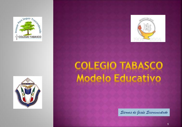 12 El Colegio Tabasco hace realidad las metas y objetivos de la organización a través del proyecto educativo de cada sección: Preescolar, Primaria, Secundaria y Preparatoria.