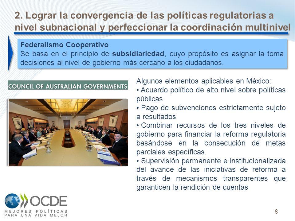 8 2. Lograr la convergencia de las políticas regulatorias a nivel subnacional y perfeccionar la coordinación multinivel Algunos elementos aplicables e