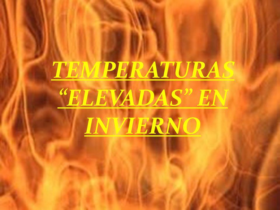 TEMPERATURAS ELEVADAS EN INVIERNO