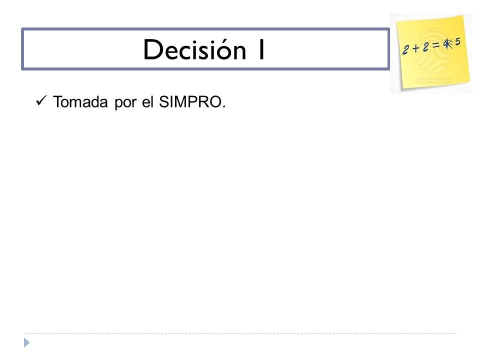 Decisión 1 Tomada por el SIMPRO.