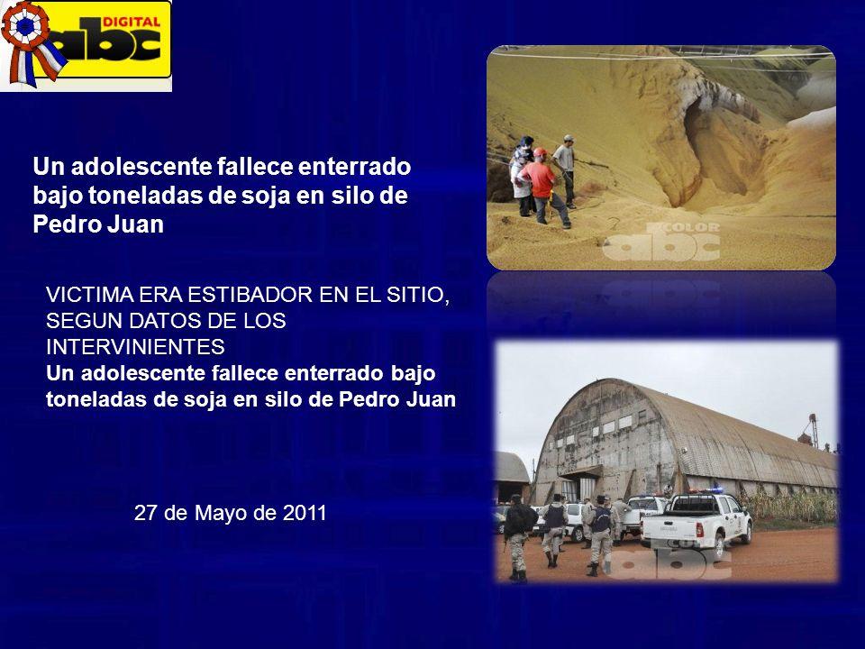 VICTIMA ERA ESTIBADOR EN EL SITIO, SEGUN DATOS DE LOS INTERVINIENTES Un adolescente fallece enterrado bajo toneladas de soja en silo de Pedro Juan 27