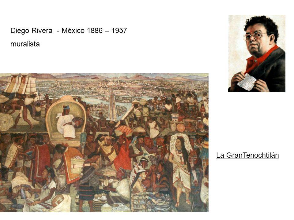 Diego Rivera - México 1886 – 1957 muralista La GranTenochtilán