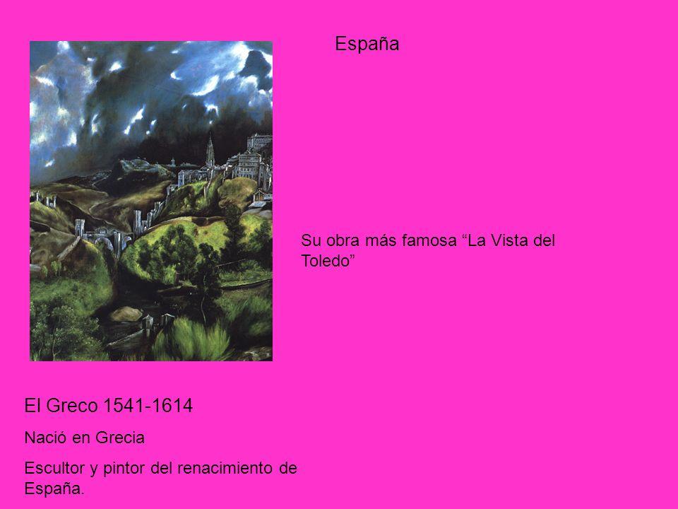 El Greco 1541-1614 Nació en Grecia Escultor y pintor del renacimiento de España. Su obra más famosa La Vista del Toledo España