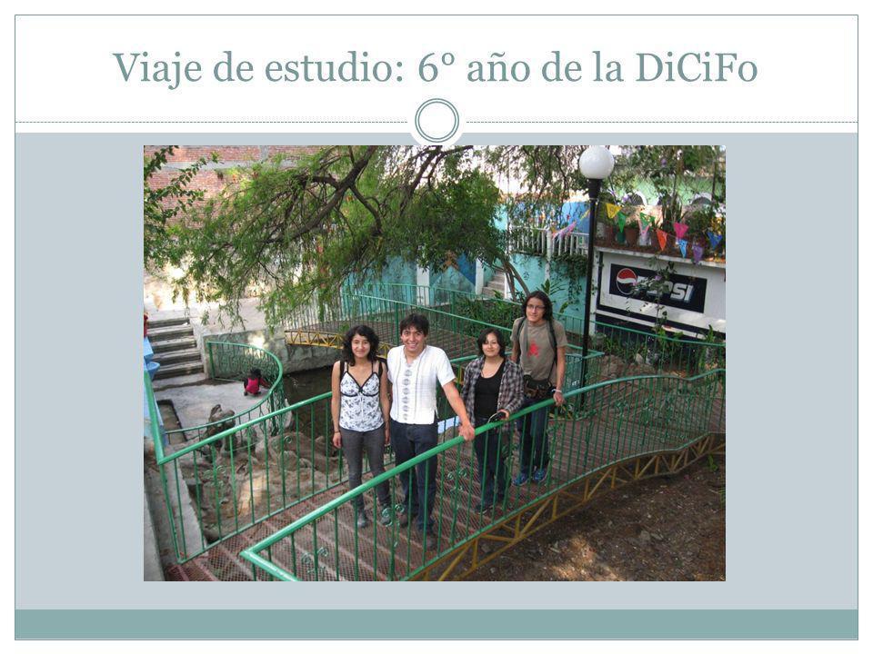 Viaje de estudio: 6° año de la DiCiFo
