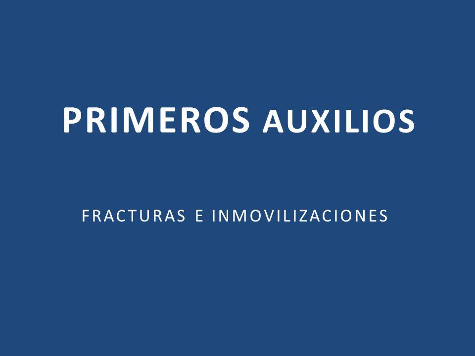 PRIMEROS AUXILIOS FRACTURAS E INMOVILIZACIONES