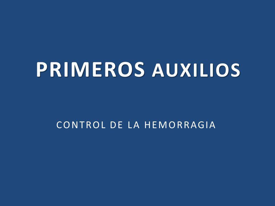 PRIMEROS AUXILIOS CONTROL DE LA HEMORRAGIA