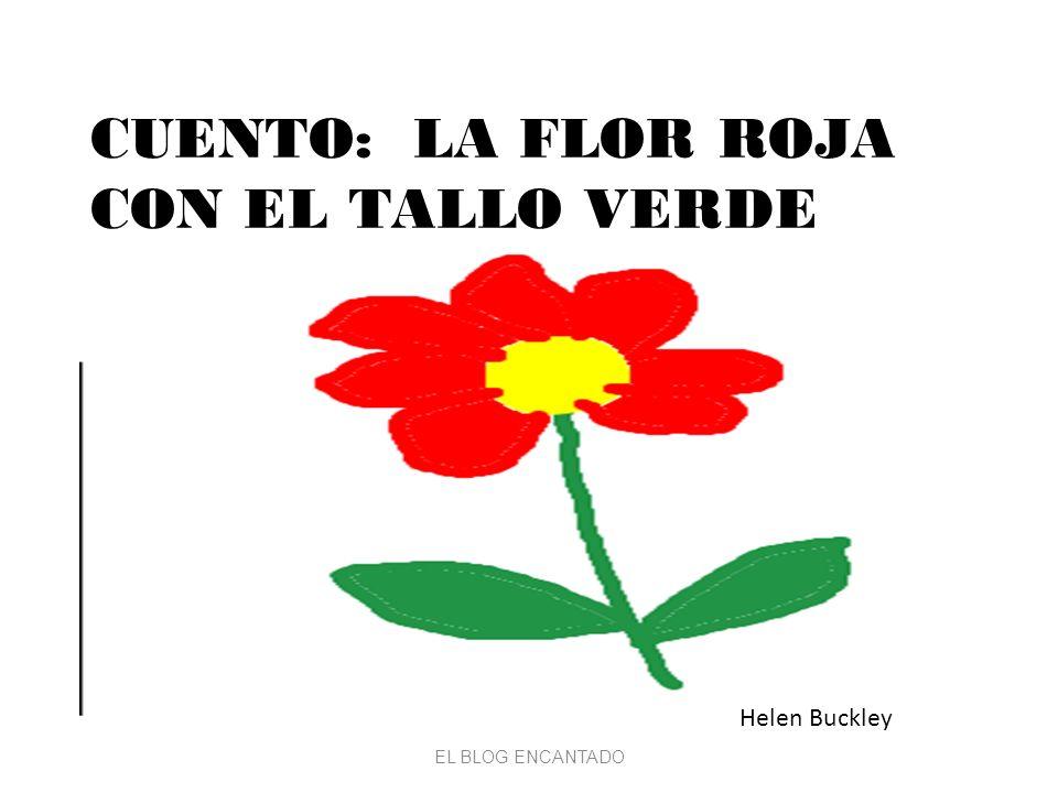 EL BLOG ENCANTADO CUENTO: LA FLOR ROJA CON EL TALLO VERDE Helen Buckley