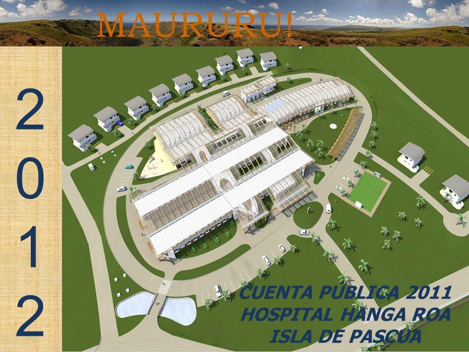 20122012 CUENTA PÚBLICA 2011 HOSPITAL HANGA ROA ISLA DE PASCUA MAURURU!