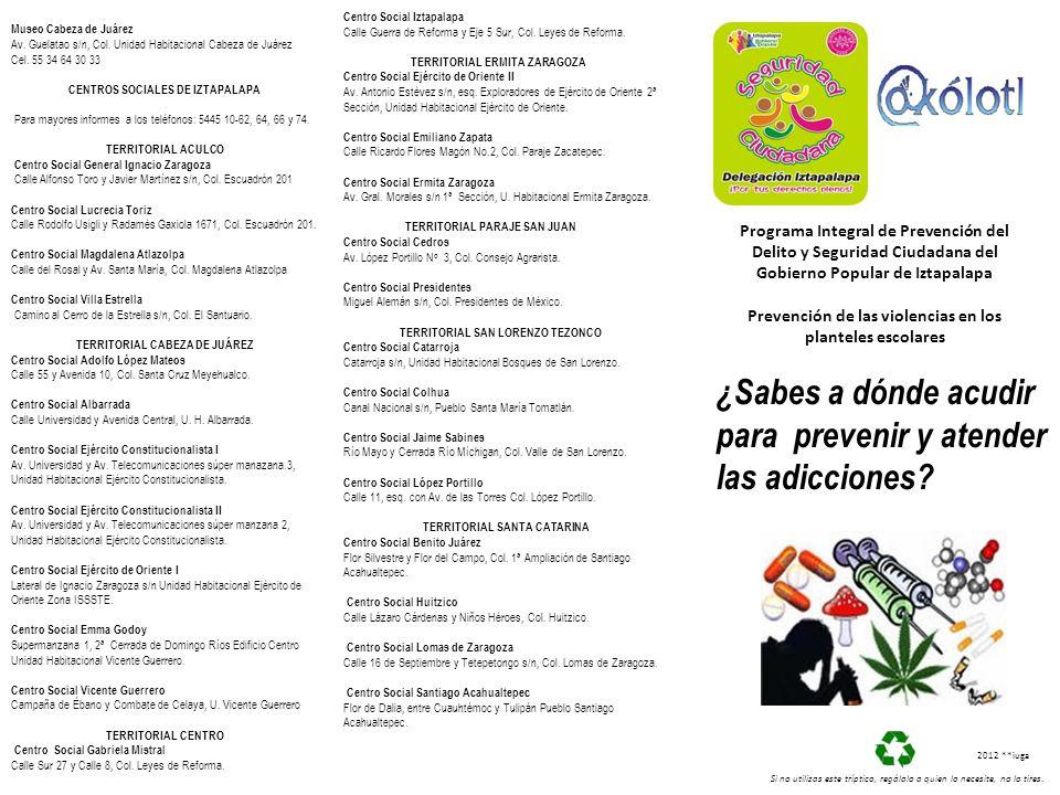 ¿Sabes a dónde acudir para prevenir y atender las adicciones? Museo Cabeza de Juárez Av. Guelatao s/n, Col. Unidad Habitacional Cabeza de Juárez Cel.