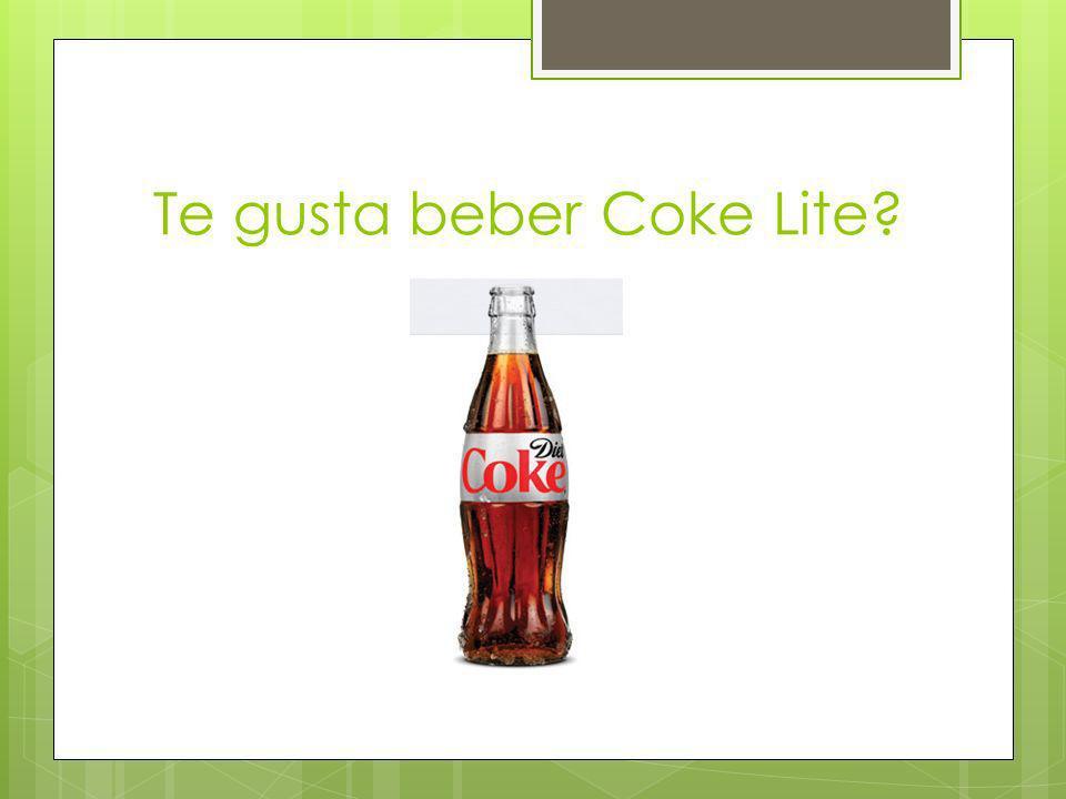 Me gusta beber Coke Lite.